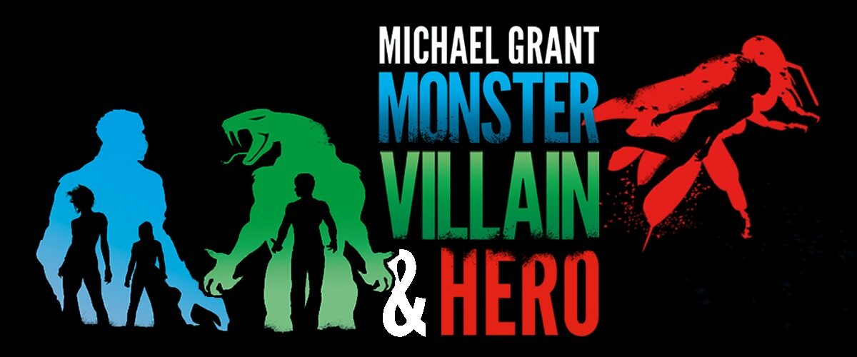 Michael Grant website slider featuring Monster, Villain and Hero